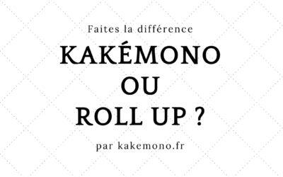 Kakémono ou roll up ?